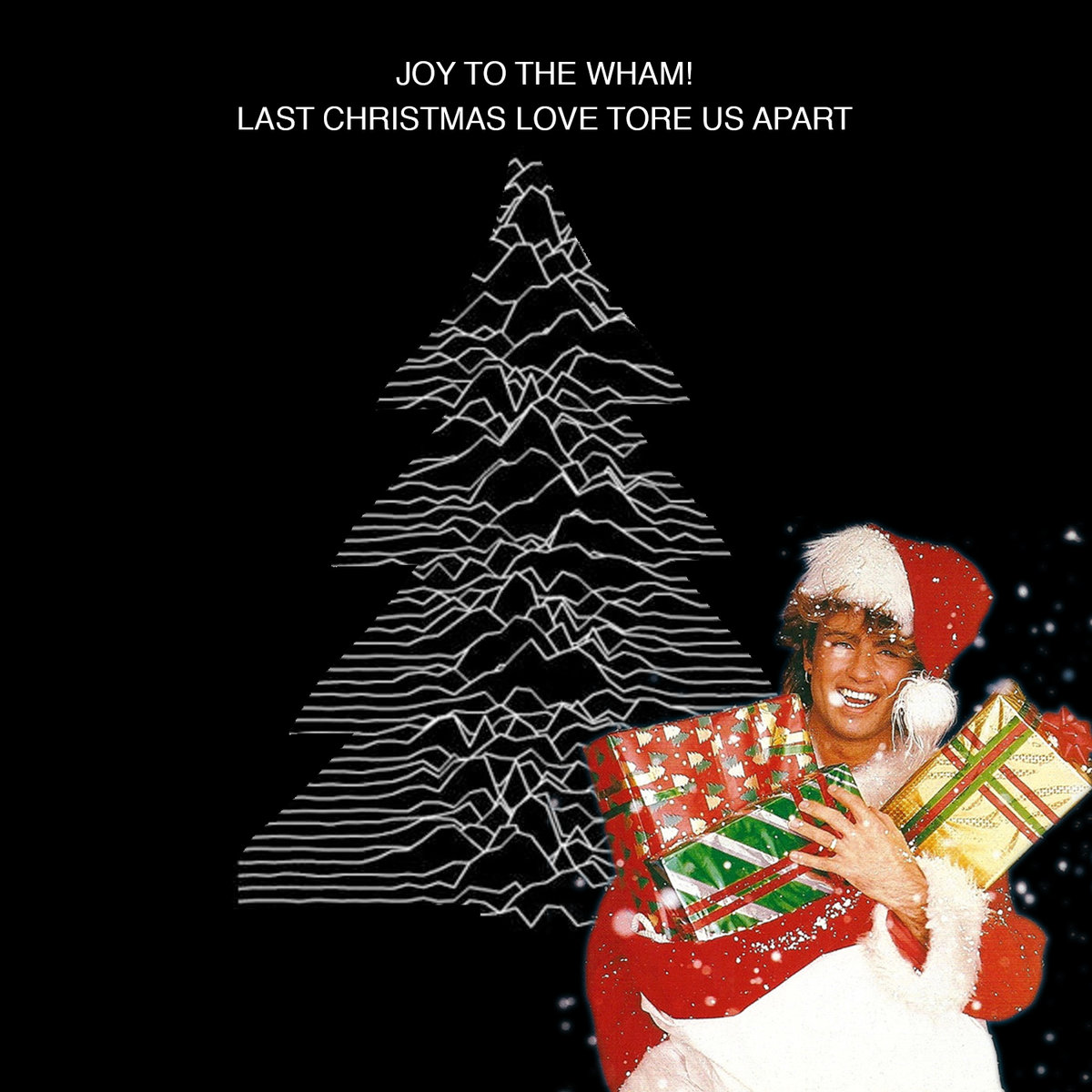 Wham Last Christmas.Joy To The Wham Last Christmas Love Tore Us Apart