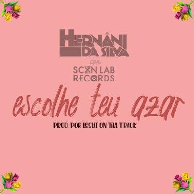 Hernâni da Silva Feat. ScanLab Records - Escolhe Teu Azar (Rap) Download Mp3