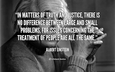 In matters of truth and justice, there is no difference between large and small problems, for issues concerning the treatment of people are all the same.