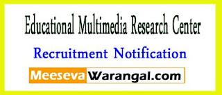 EMRC (Educational Multimedia Research Center) Recruitment Notification 2017
