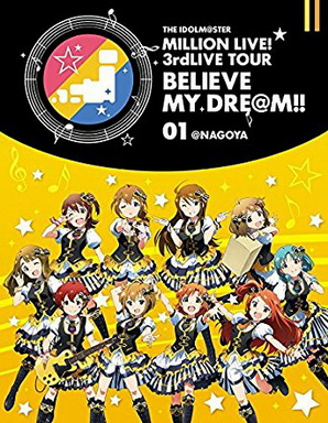 [TV-SHOW] THE IDOLM@STER MILLION LIVE! 3rdLIVE TOUR BELIEVE MY DRE@M!! LIVE Blu-ray 01@NAGOYA (BDRIP…