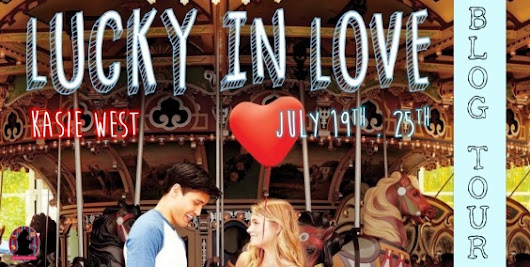 BlogTour: Lucky In Love by Kasie West!