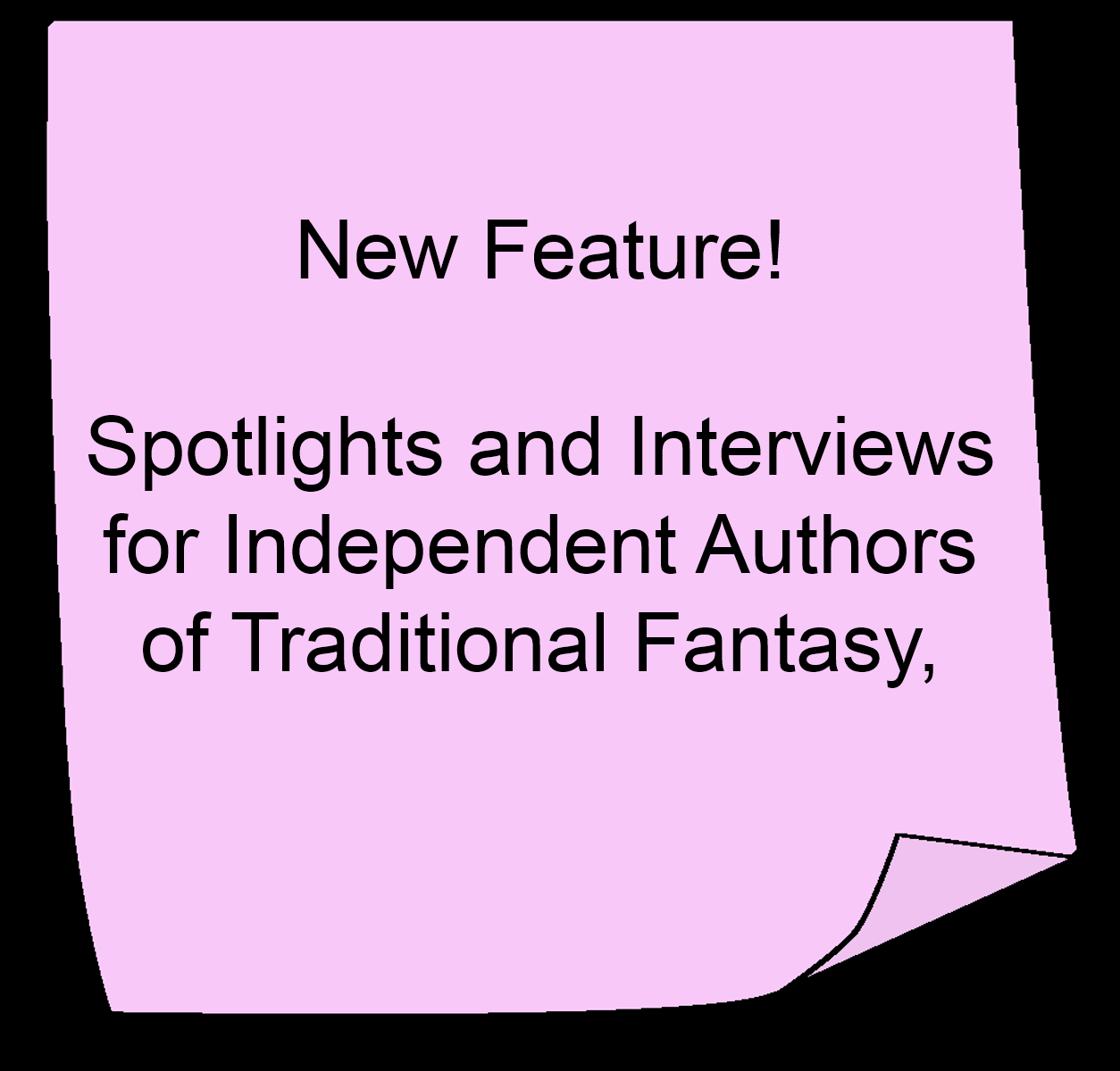 New Feature! Spotlights and Interviews for Independent Authors of Traditional Fantasy,