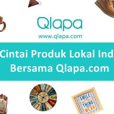 Mari Cintai Produk Lokal Indonesia Bersama Qlapa.com