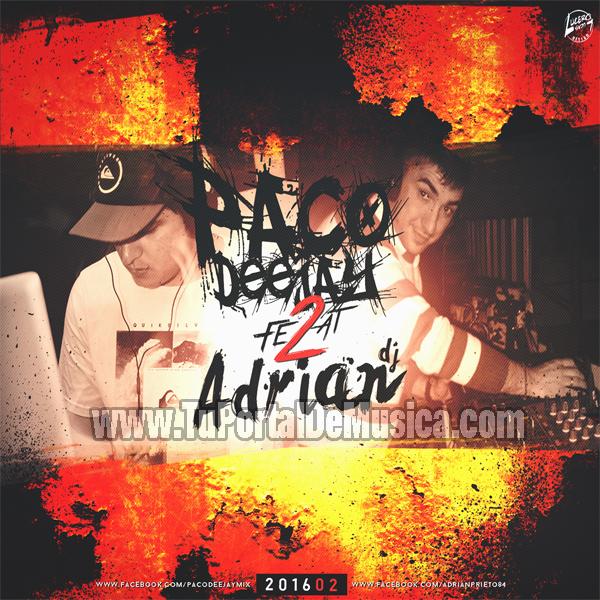 Paco DeeJay Ft. Dj Adrian Volumen 2 (2016)