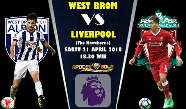 Prediksi West Bromwich Albion vs Liverpool 21 April 2018