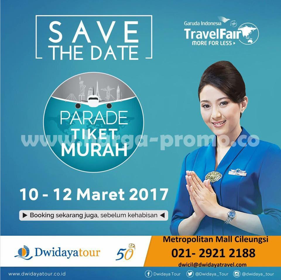 Garuda Trafel Fair Promo Parade Tiket Murah Periode 10 - 12 Maret 2017
