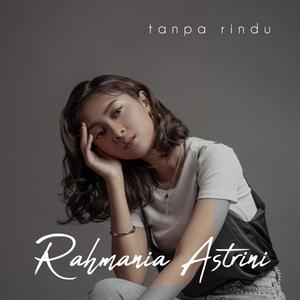 Rahmania Astrini - Tanpa Rindu