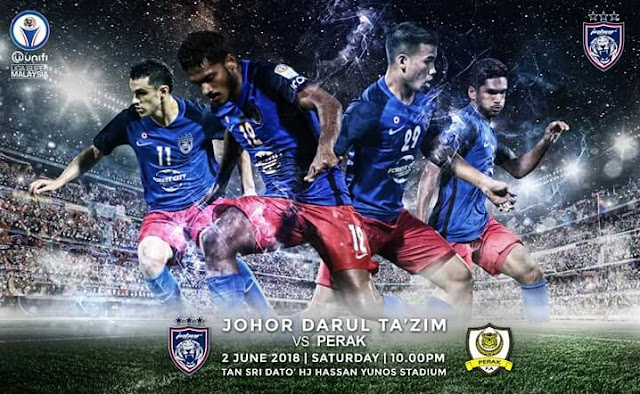 Live Streaming JDT vs Perak 2.6.2018 Liga Super