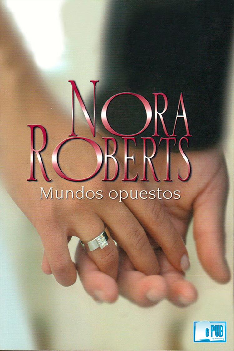 Mundos opuestos – Nora Roberts