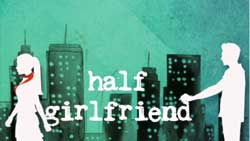 Half Girlfriend Dialogues, Half Girlfriend Movie Dialogues, Half Girlfriend Bollywood Movie Dialogues, Half Girlfriend Whatsapp Status, Half Girlfriend Watching Movie Status for Whatsapp