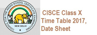 ICSE Class 10th Time Table 2017