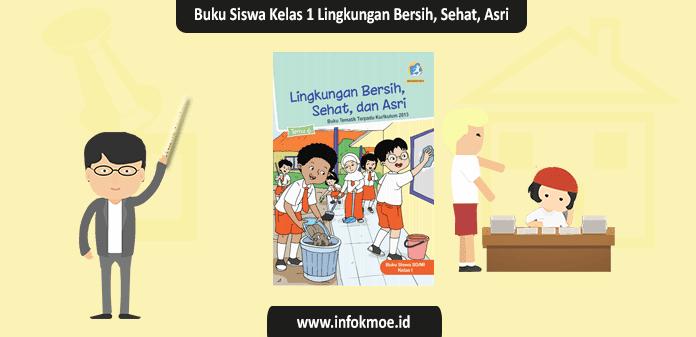 Buku Siswa Kelas 1 Tema 6 Lingkungan Bersih, Sehat, dan Asriu K13 Revisi 2017