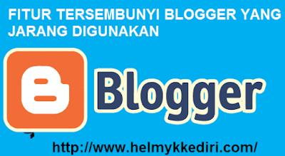 Fitur rahasia blogger yang jarang digunakan