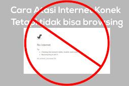 Cara dan Penyebab Mengatasi Internet Konek Tapi Tidak Bisa Browsing