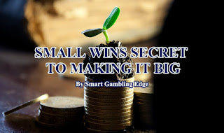 The secret to winning big is aiming for the most small wins.