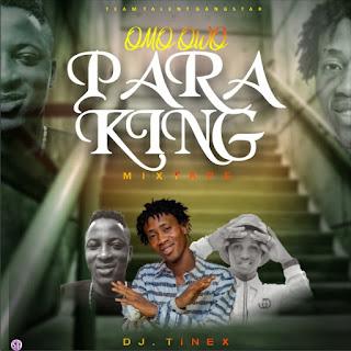 Dj Mix: Dj Tinex – Omo Owo Para King Mix.