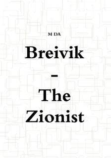 http://www.lulu.com/shop/m-da/breivik-the-zionist/paperback/product-23377998.html