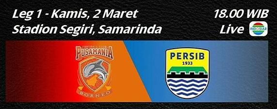 Persib Vs Pusamania Borneo (PBFC) Semifinal Piala Presiden 2017