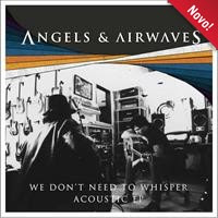 [2017] - We Don't Need To Whisper Acoustic [EP]