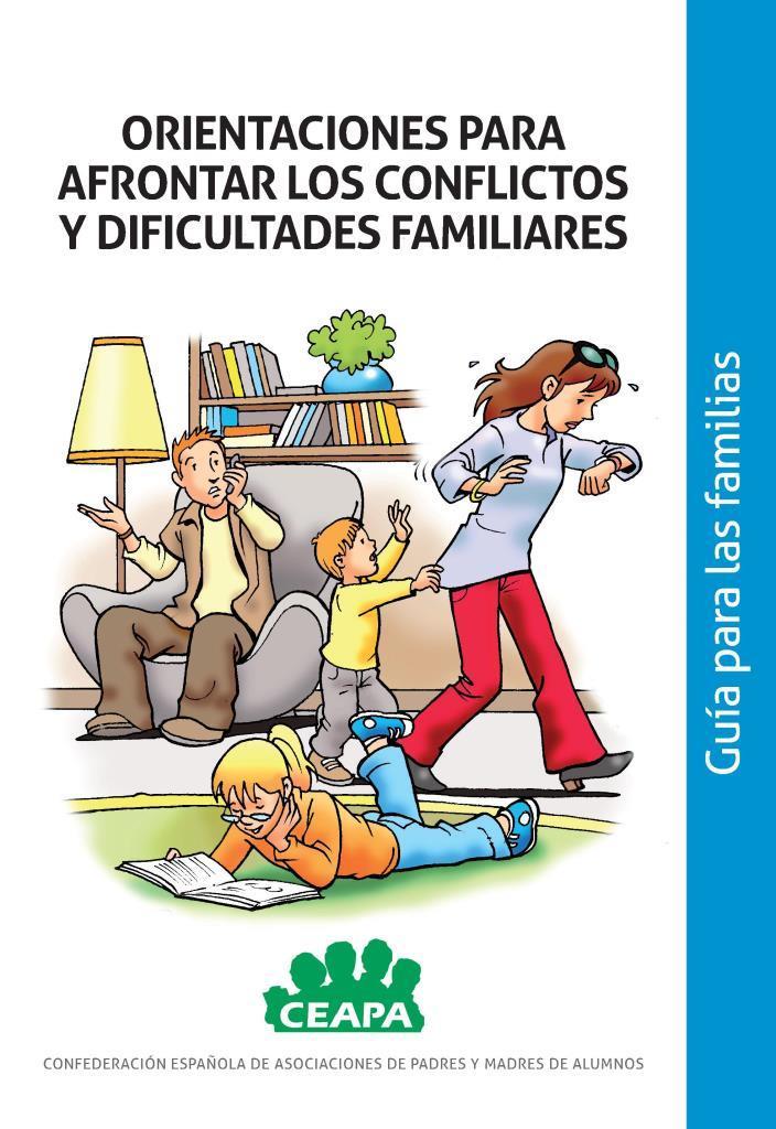 Orientación para afrontar los conflictos y dificultades familiares: Guía para las familias