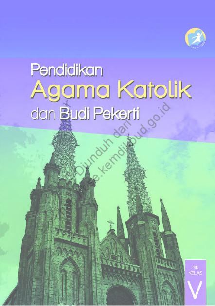 Download Buku Siswa Kurikulum 2013 SD Kelas 5 Mata Pelajaran Pendidikan Agama Katolik dan Budi Pekerti