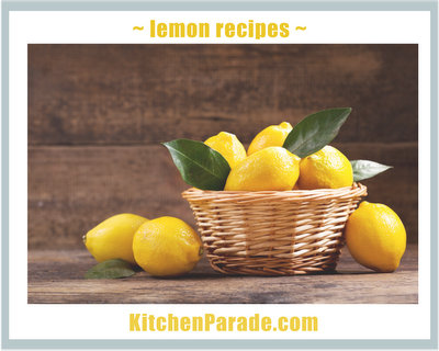 Lemon Recipes ♥ KitchenParade.com, from lemonade to lemon curd and so much more.