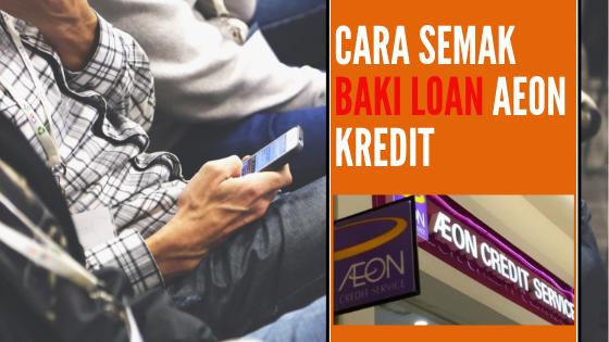 Cara Semak Baki Loan AEON Kredit Secara SMS