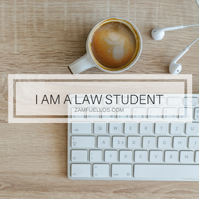 I am a Law Student - Zam Fuellos