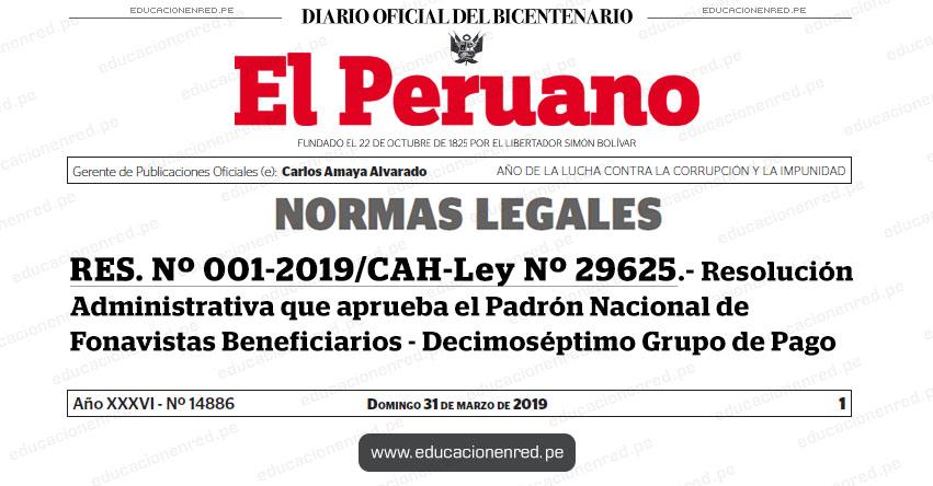 RES. Nº 001-2019/CAH-Ley Nº 29625 - Resolución Administrativa que aprueba el Padrón Nacional de Fonavistas Beneficiarios - Decimoséptimo Grupo de Pago - www.fonavi-st.gob.pe