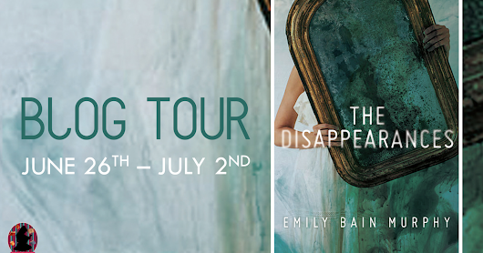 The Disappearances by Emily Bain Murphy ~ Blog Tour: #bookreview #giveaway