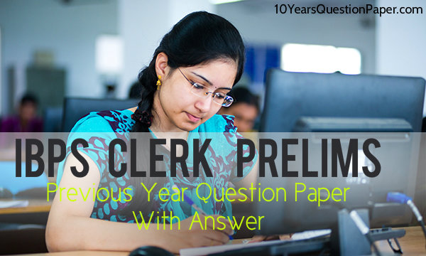 IBPS Clerk prelims last year question paper: Download PDF