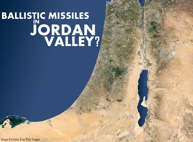 OPINION | Ballistic Missiles in Jordan Valley?