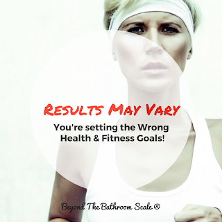 Results May Vary: You're Setting The Wrong Health & Fitness Goals