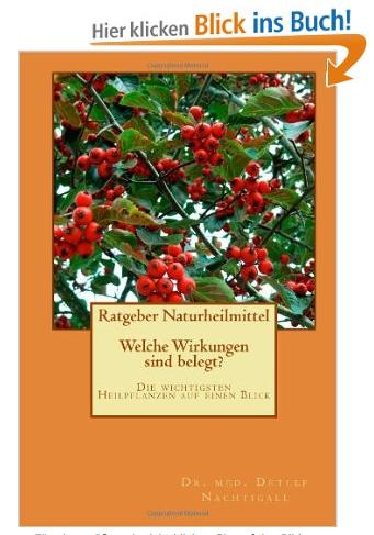 http://www.amazon.de/Ratgeber-Naturheilmittel-Welche-Wirkungen-belegt-ebook/dp/B00GF7TVD4/ref=sr_1_2?ie=UTF8&qid=1393539504&sr=8-2&keywords=naturheilmittel+pflanzliche+arzneimittel