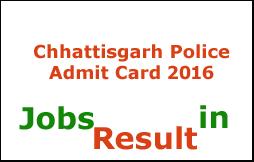 Chhattisgarh Police Admit Card 2016