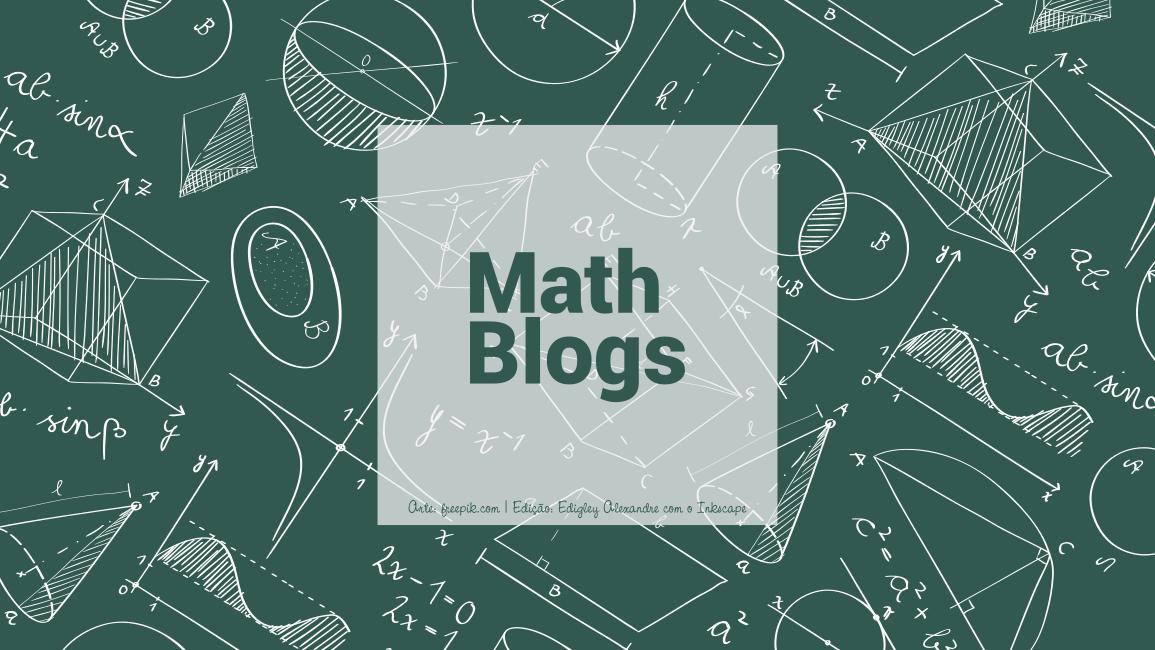 A sua sede por blogs sobre Matemática será satisfeita