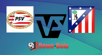 Prediksi PSV Eindhoven VS Atletico Madrid 14 September 2016