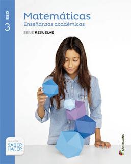 Libro Matemáticas Académicas 3º ESO Santillana Proyecto Saber Hacer Serie Resuelve