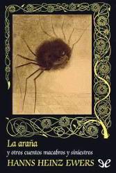 Libros gratis La araña y otros cuentos macabros y siniestros para descargar en pdf