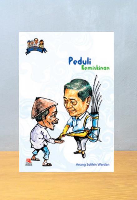 SBY PEDULI KEMISKINAN, Anang Solihin Wardan