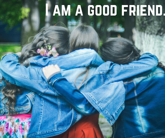 15 Positive Affirmations for Your Tween - Good friend