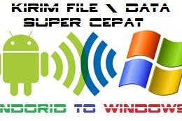 Cara Terbaik Mengirim File Super Cepat Android Ke Windows Pc Tanpa Usb