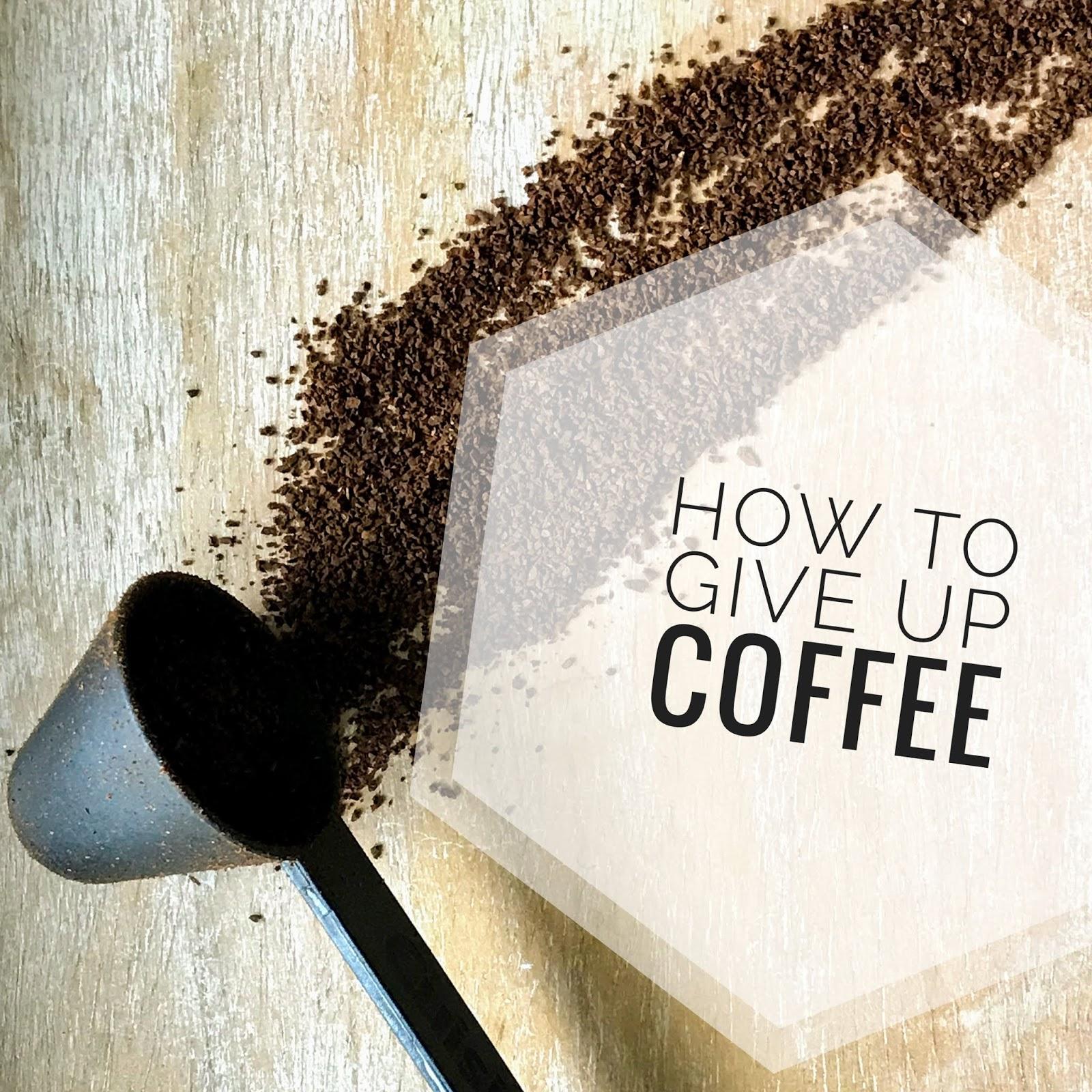 4cd61cddd67c1 How to Give Up Coffee - Adina Mayo