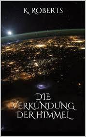 http://www.amazon.de/Die-Verk%C3%BCndung-Himmel-H%C3%BCter-ebook/dp/B017JIPSY8