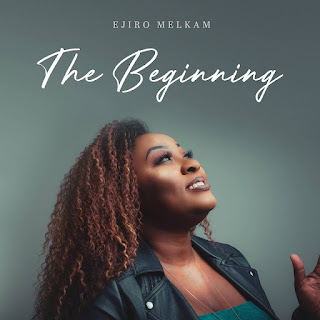 Ejiro Melkam – The Beginning (Debut EP)