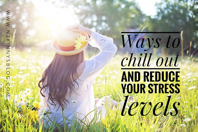 Ways to chill out and reduce your stress levels- NWoBS