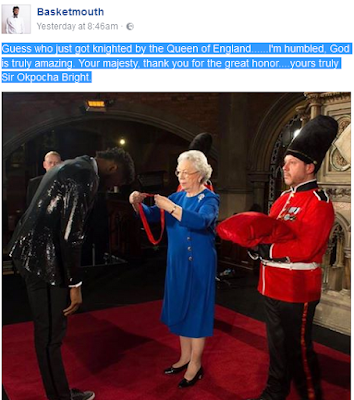 IS #BASKETMOUTH DREAMING OR REAL - Guess who just got knighted by the Queen of England..