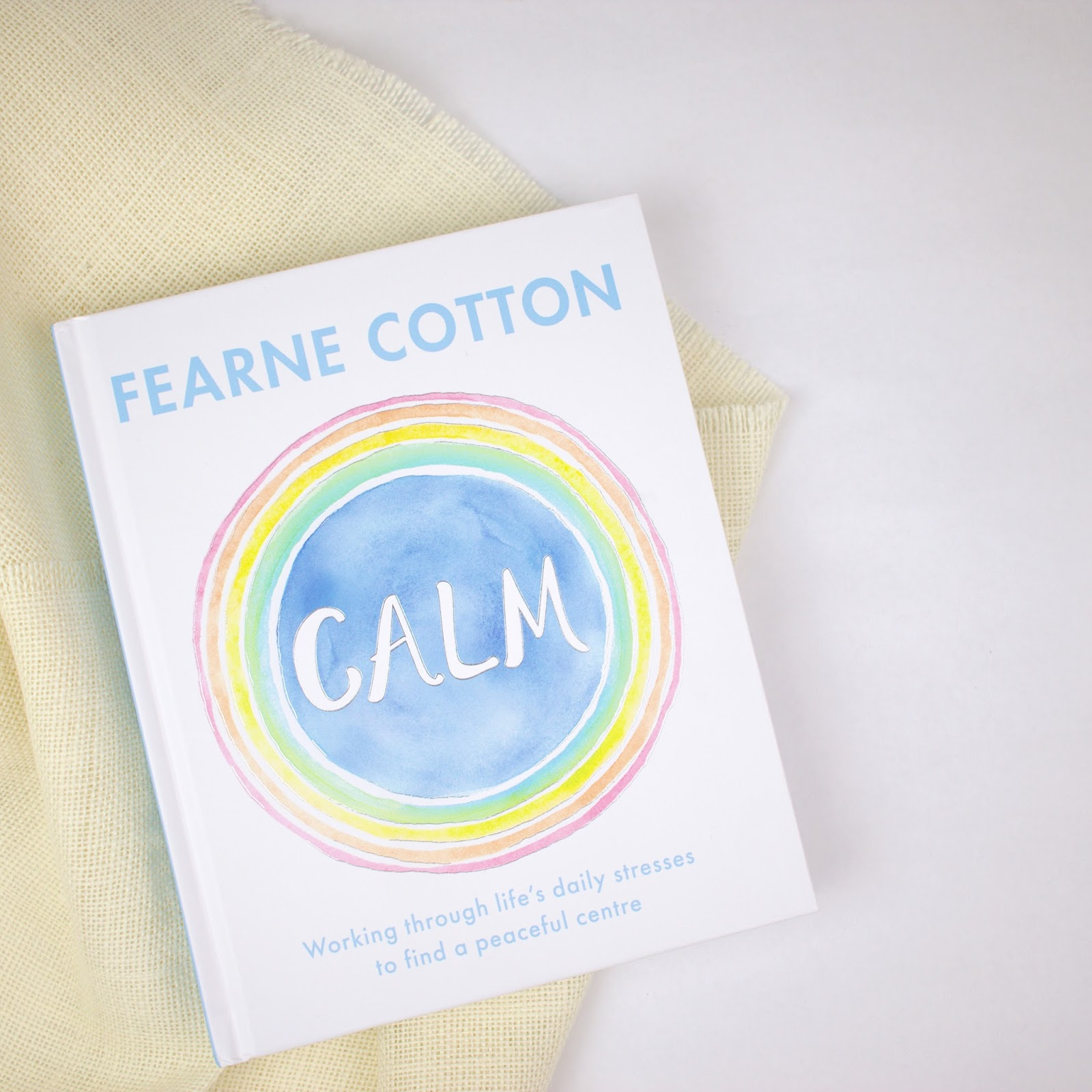 excerpt from calm by fearne cotton, book review of calm by fearne cotton, fearne cotton talking about panic attack, fearne cotton talking about anxiety, books about mental health, books about anxiety, books to help change your life, self help books uk