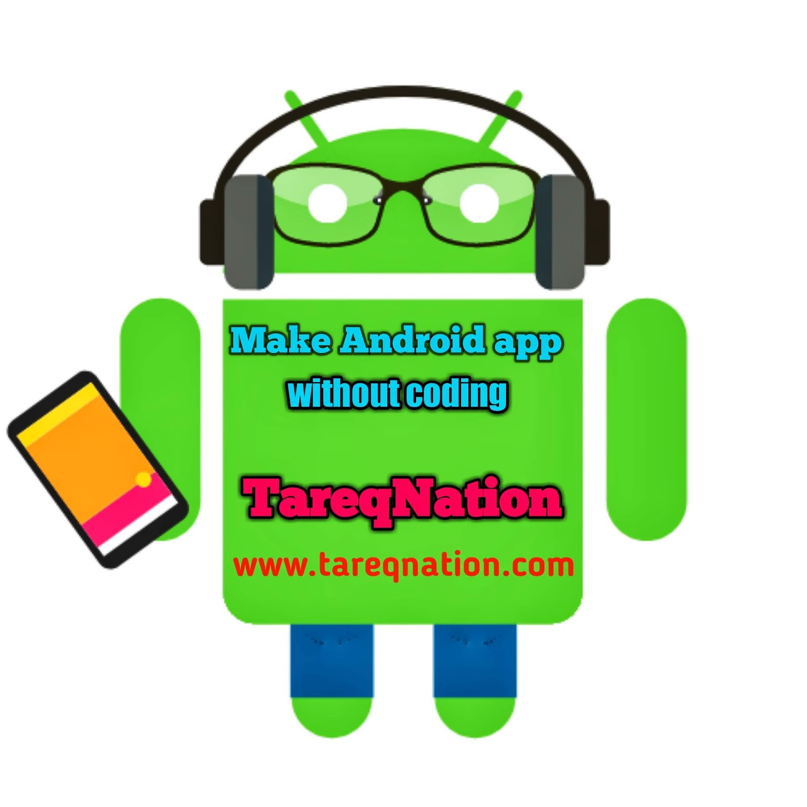 Create Android Apps Without Coding - TareqNation